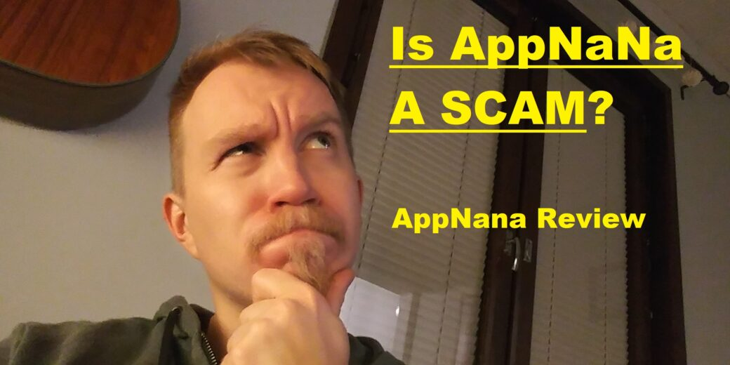 Is Appnana a scam?
