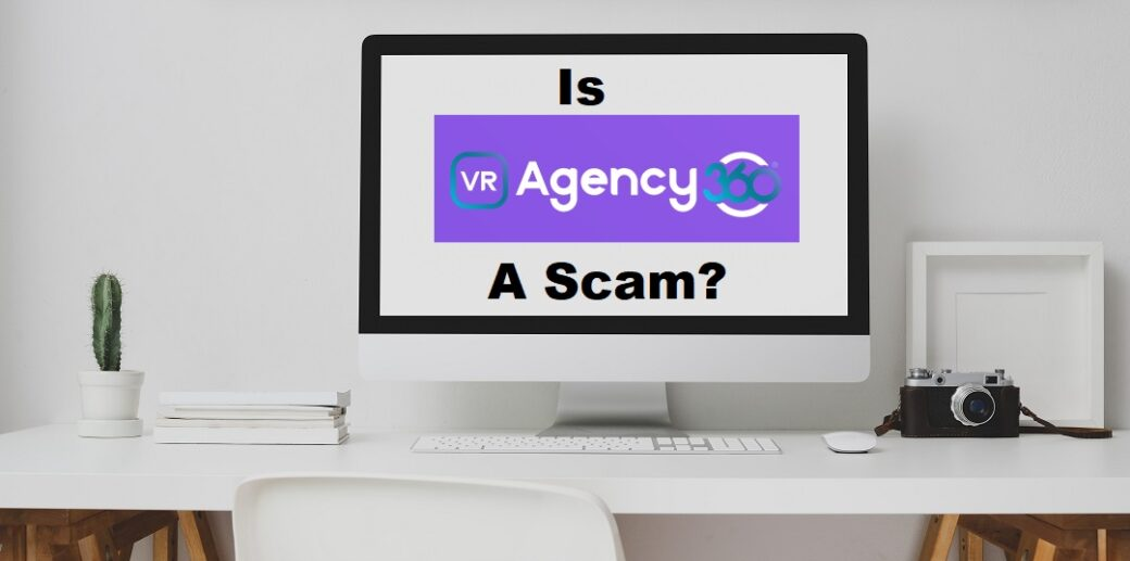 is 360 vr agency a scam